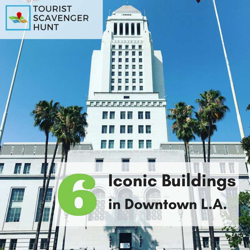 6 iconic buildings in downtown LA
