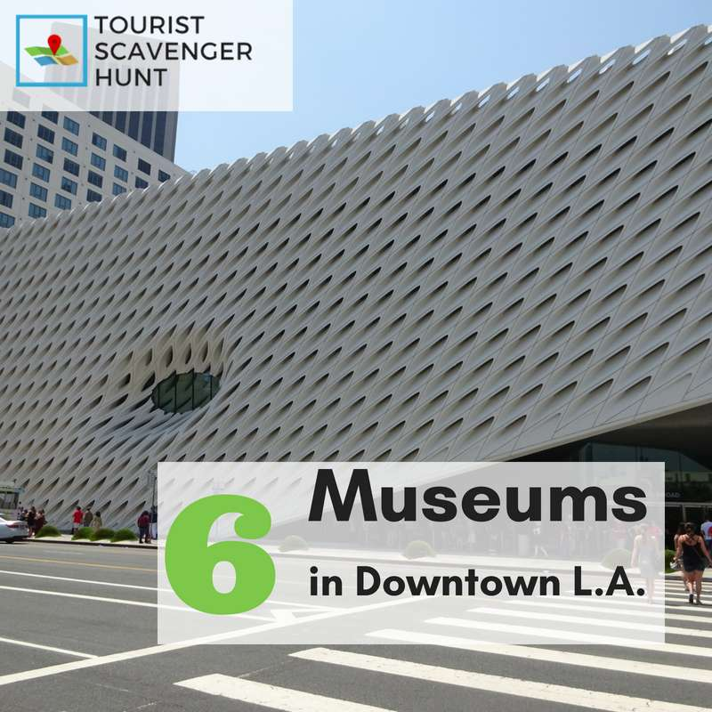6 museums in downtown LA