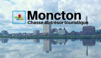 Moncton Chasse au trésor touristique