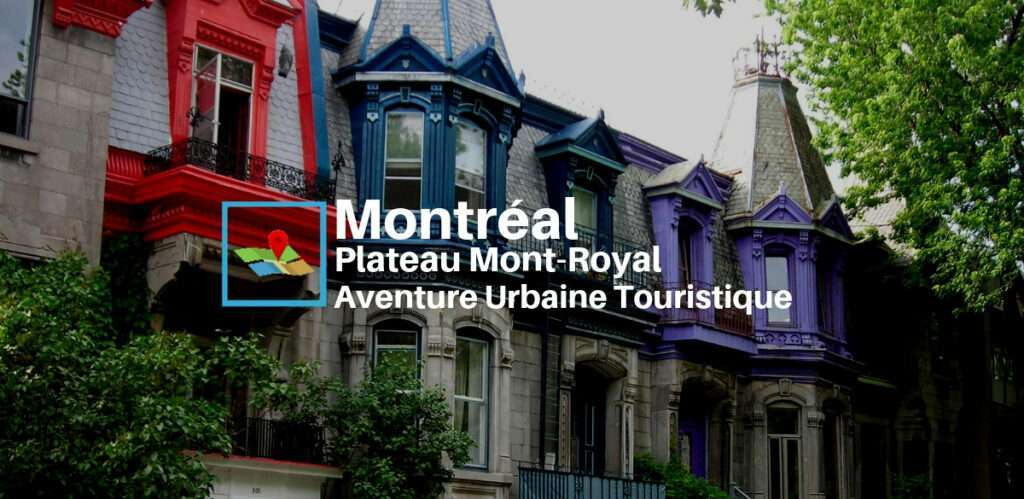 Montreal Plateau Mont-Royal aventure urbaine touristique