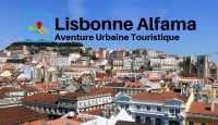 Lisbonne Alfama aventure urbaine touristique