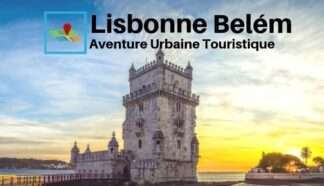 Lisbonne Belem aventure urbaine touristique