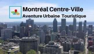 Montreal centre-ville aventure urbaine touristique