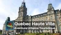 Quebec Haute Ville aventure urbaine touristique